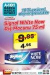 A101 5 - 11 Mayıs 2018 Hafta Sonu Kampanyası - Signal White Now Diş Macunu